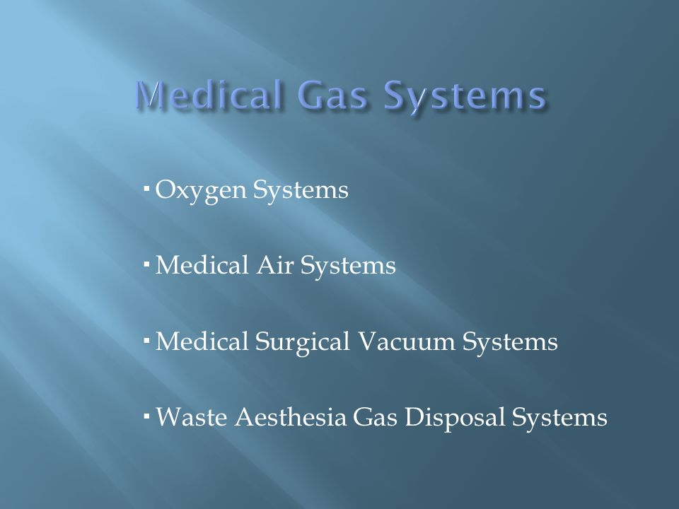 Local alarms are located next to the medical gas/vacuum equipment.