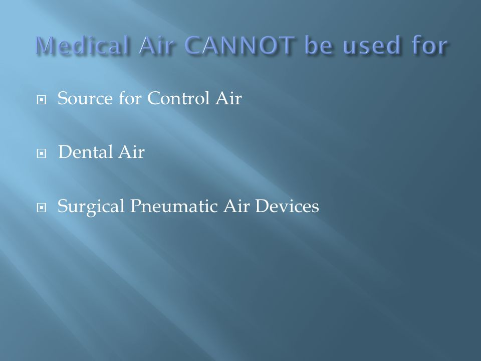 Source for Control Air Dental Air Surgical Pneumatic Air Devices
