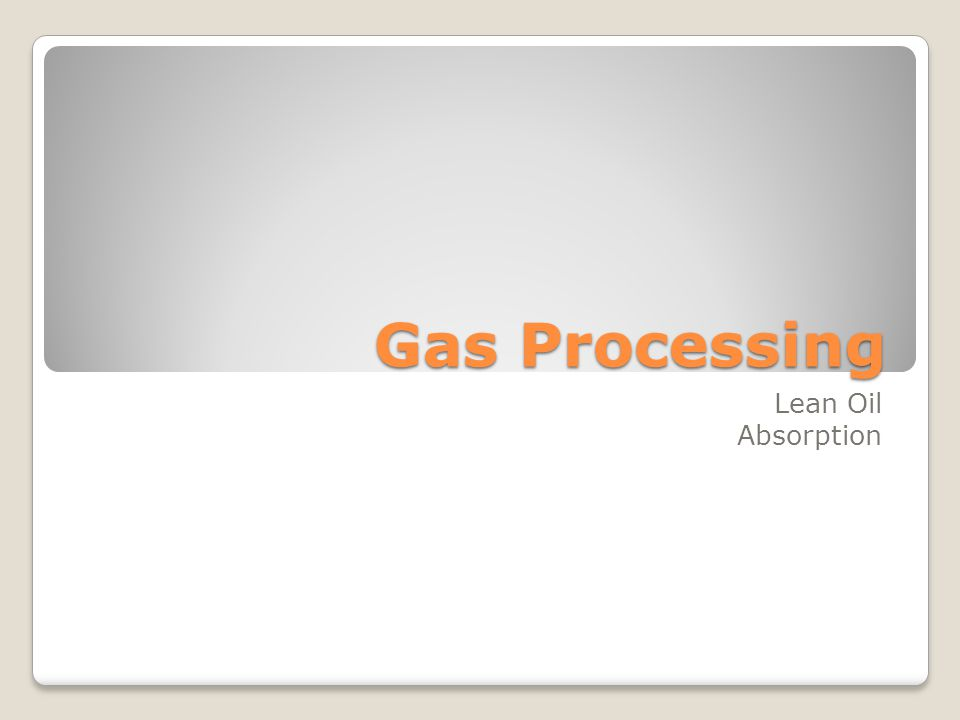Gas Processing Lean Oil Absorption