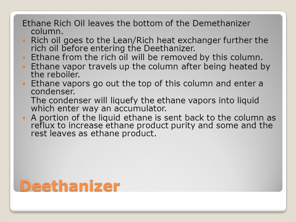 Deethanizer Ethane Rich Oil leaves the bottom of the Demethanizer column.