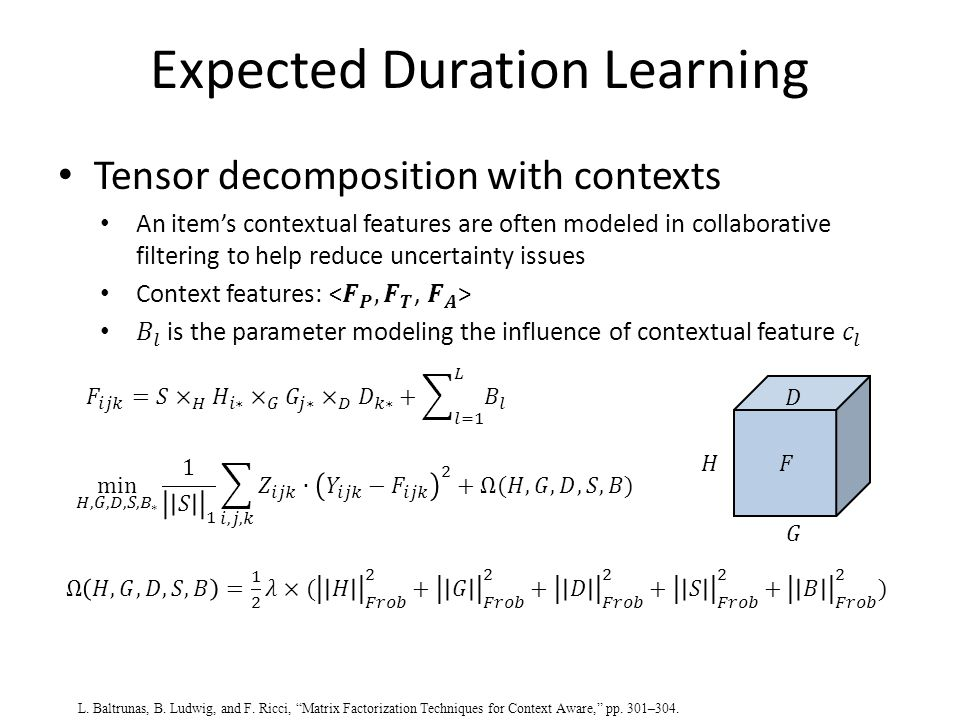 Expected Duration Learning L. Baltrunas, B. Ludwig, and F.