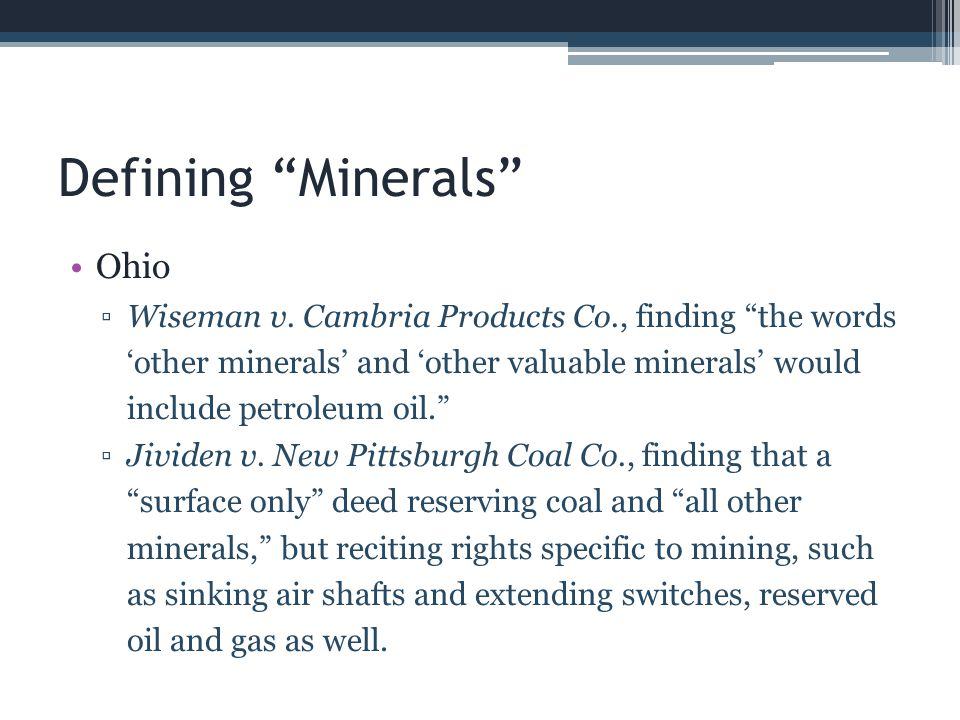 Dormant Mineral Act – Ohio 2006 Amendment Procedural change Notice and time to claim New ambiguity If no Savings Event occurred 20 years prior to notice, may the mineral owner still file a Claim to Preserve.