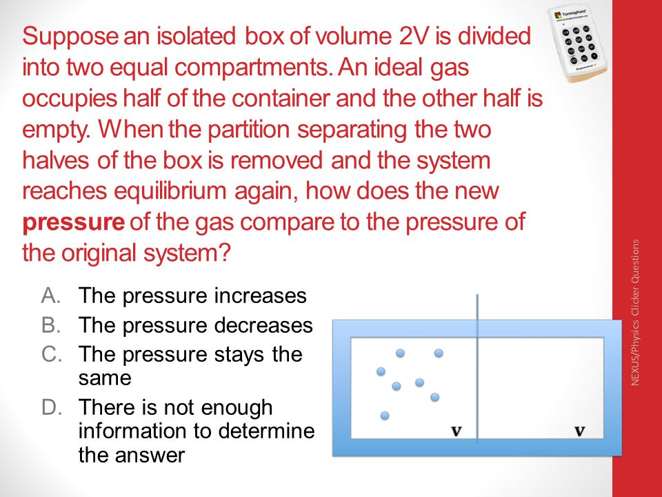 Suppose an isolated box of volume 2V is divided into two equal compartments.