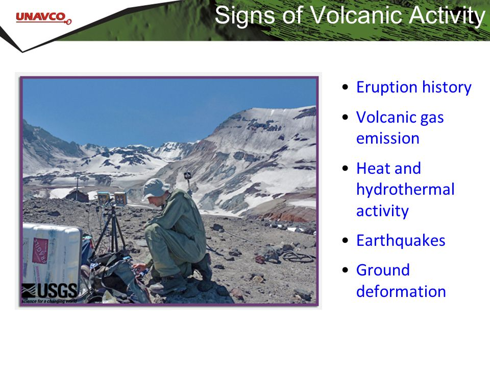 Monitoring Scientists use tools, many of which can be set up and left, to monitor volcanoes.