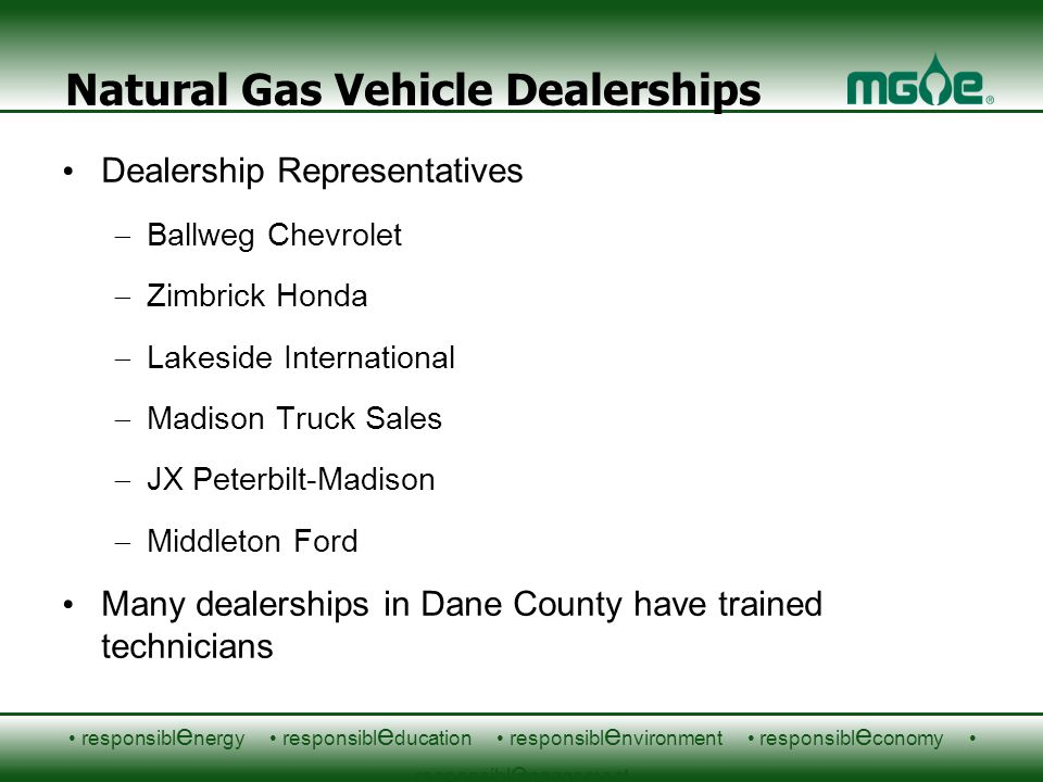 responsibl e nergy responsibl e ducation responsibl e nvironment responsibl e conomy responsibl e ngagement Natural Gas Vehicle Dealerships Dealership