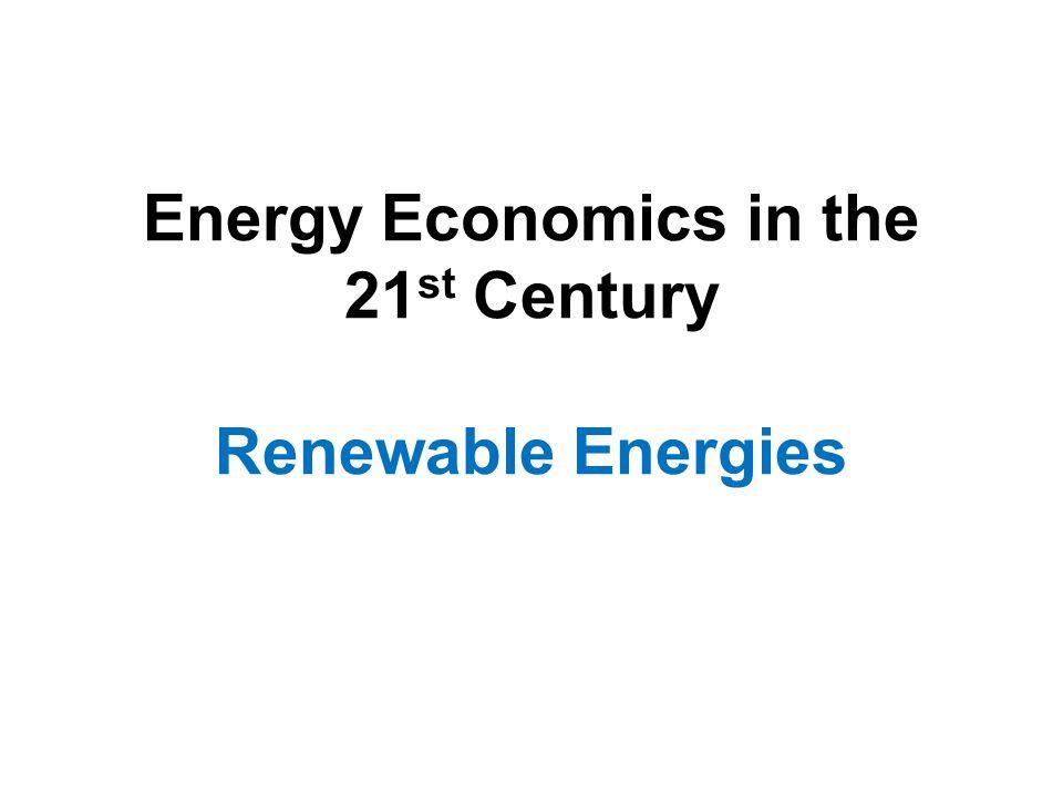 Energy Economics in the 21 st Century Renewable Energies