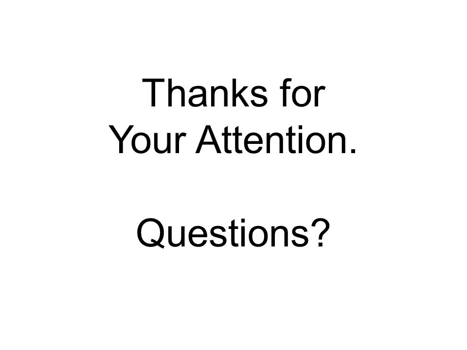 Thanks for Your Attention. Questions?