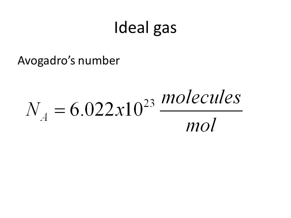Ideal gas Relationship between Avogadros number, Universal Gas constant, and Boltzmann constant.