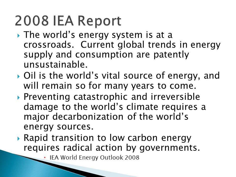 The worlds energy system is at a crossroads. Current global trends in energy supply and consumption are patently unsustainable. Oil is the worlds vita