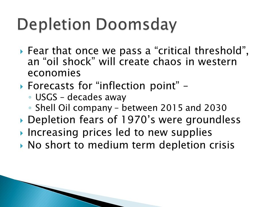 Fear that once we pass a critical threshold, an oil shock will create chaos in western economies Forecasts for inflection point – USGS – decades away