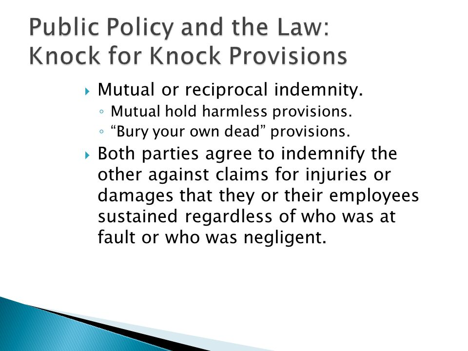 Mutual or reciprocal indemnity. Mutual hold harmless provisions.