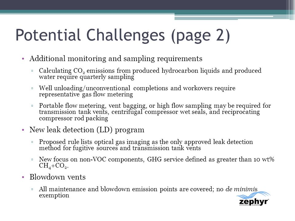 Potential Challenges (page 2) Additional monitoring and sampling requirements Calculating CO 2 emissions from produced hydrocarbon liquids and produce