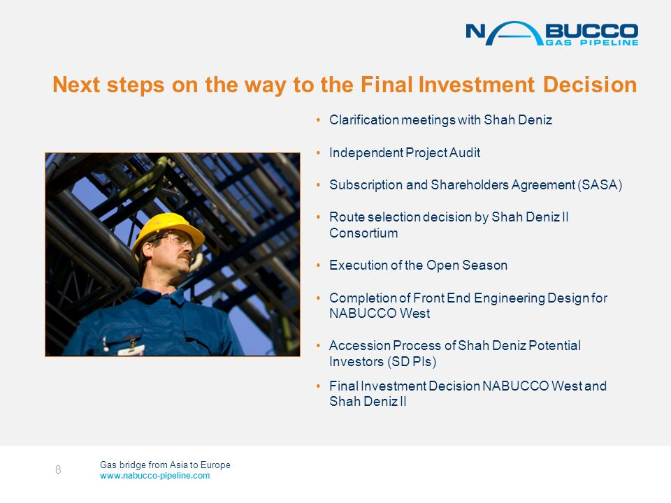 Gas bridge from Asia to Europe www.nabucco-pipeline.com NABUCCO: Unique robust transit framework 9 NABUCCO´S unique harmonised regulatory and legal framework guarantees a predictable and transparent transit regime for the entire route