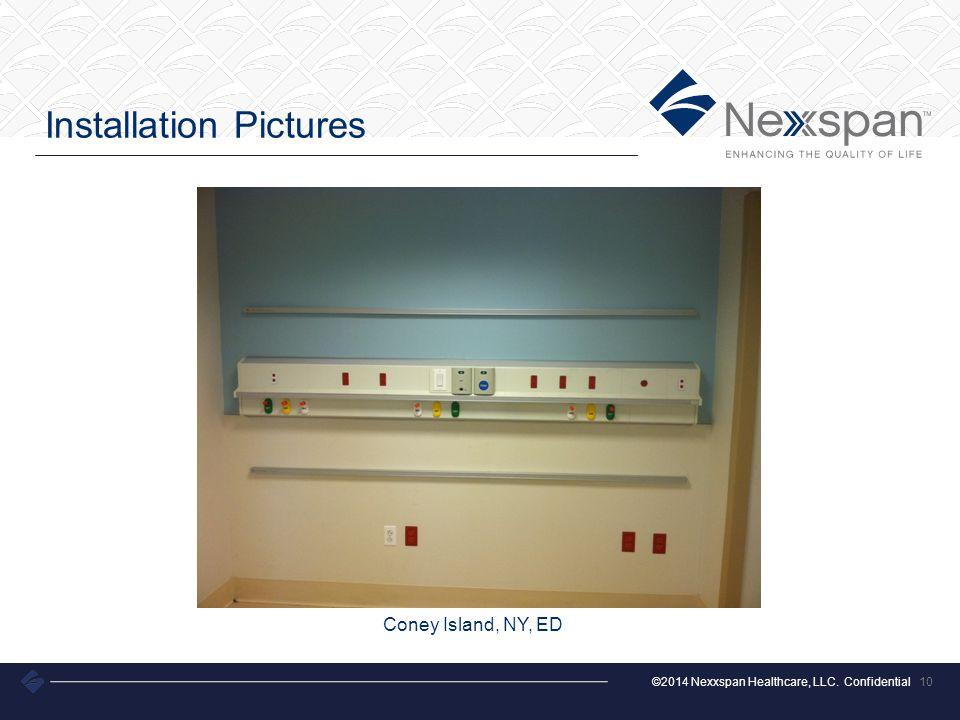 ©2014 Nexxspan Healthcare, LLC. Confidential Installation Pictures 10 Coney Island, NY, ED