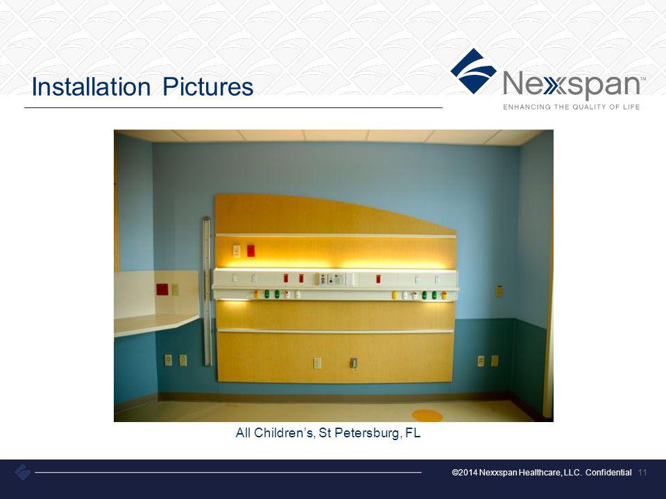 ©2014 Nexxspan Healthcare, LLC. Confidential Installation Pictures 11 All Childrens, St Petersburg, FL