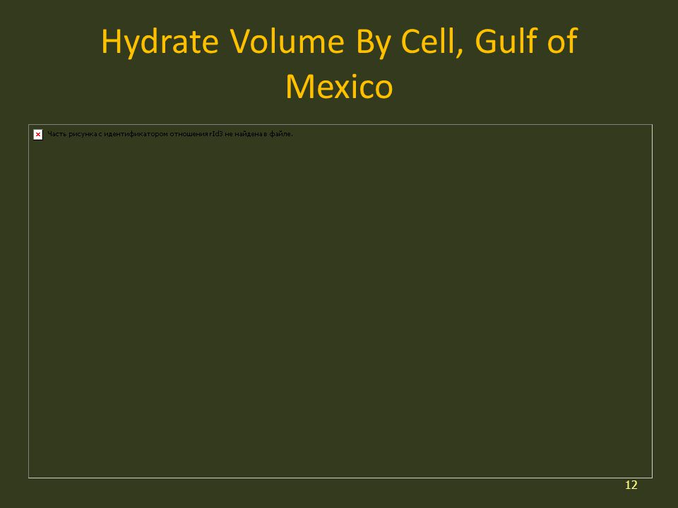 Hydrate Volume By Cell, Gulf of Mexico 12