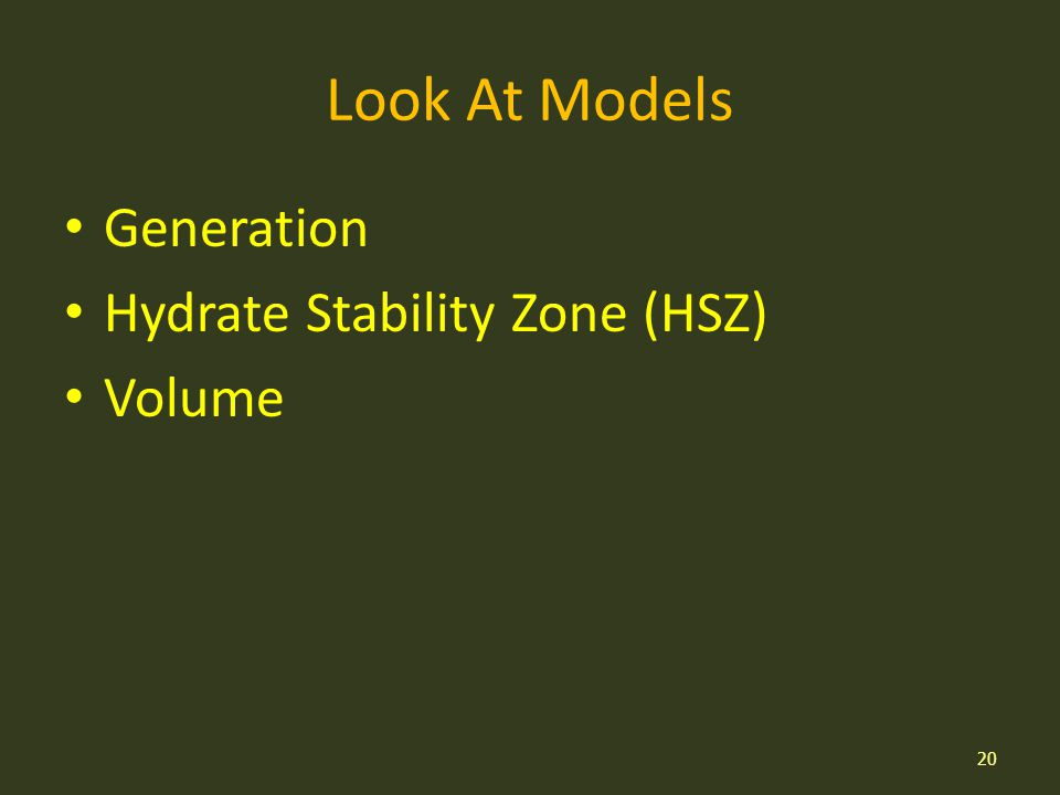 Look At Models Generation Hydrate Stability Zone (HSZ) Volume 20