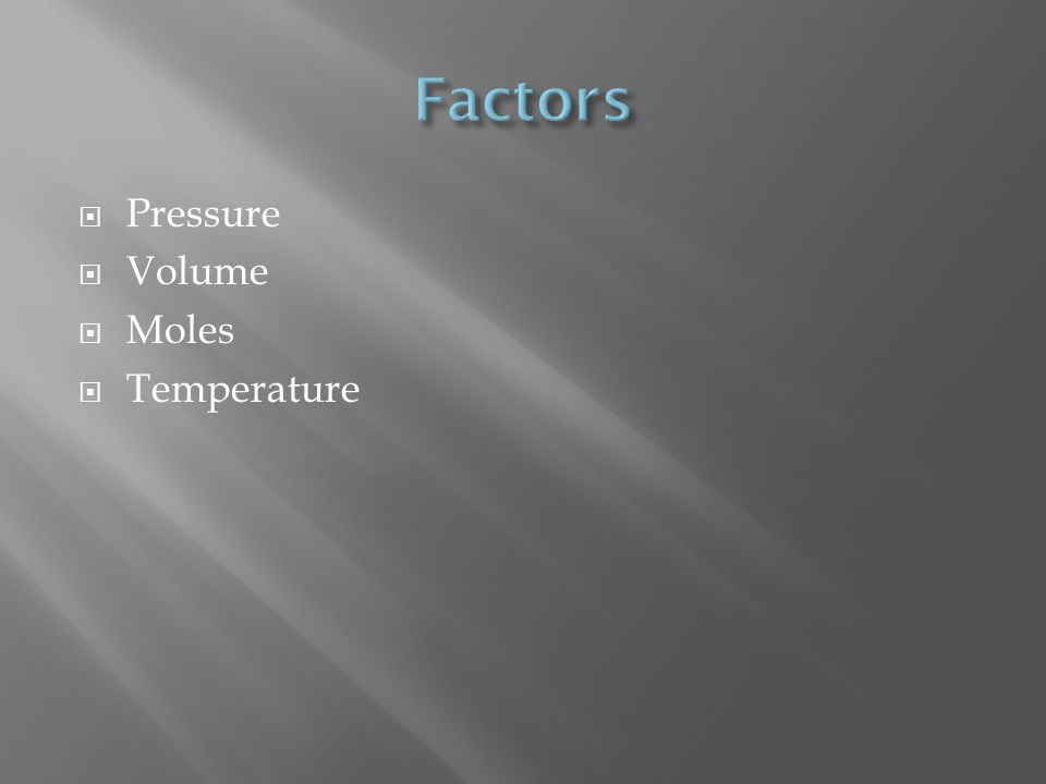 Pressure Volume Moles Temperature