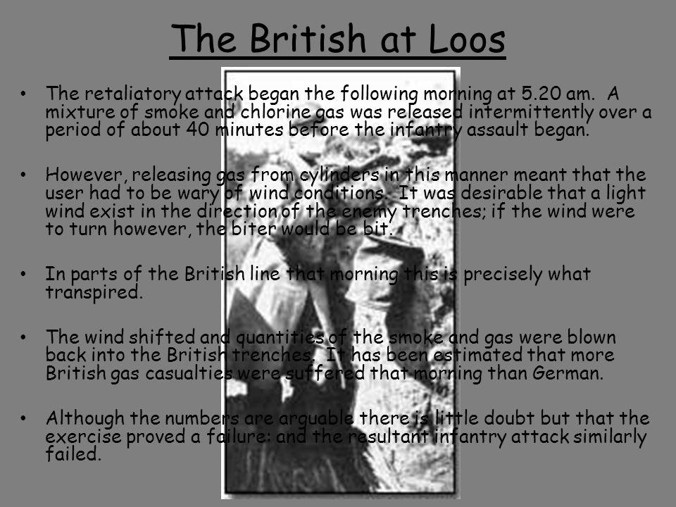 The British at Loos The retaliatory attack began the following morning at 5.20 am.