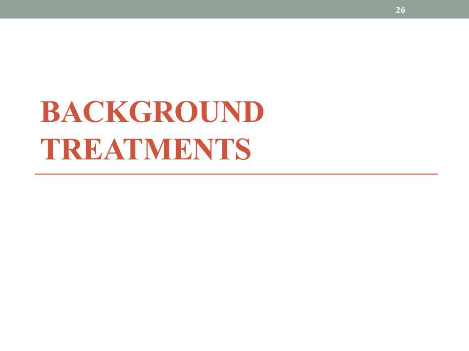 BACKGROUND TREATMENTS 26