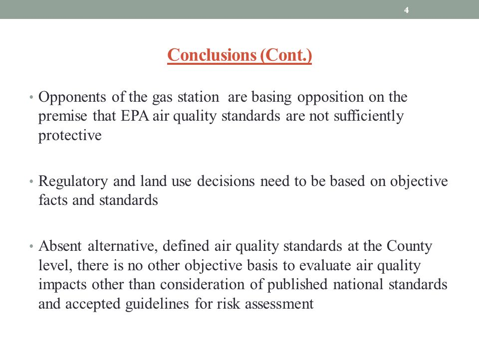 Conclusions (Cont.) Opponents of the gas station are basing opposition on the premise that EPA air quality standards are not sufficiently protective R