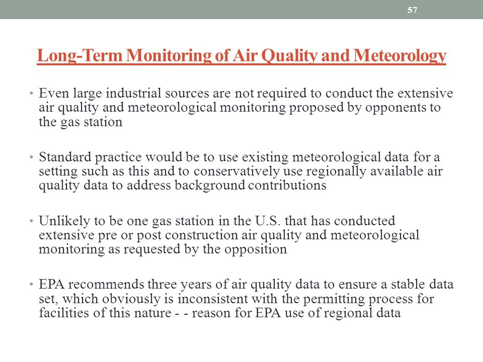 Long-Term Monitoring of Air Quality and Meteorology Even large industrial sources are not required to conduct the extensive air quality and meteorolog