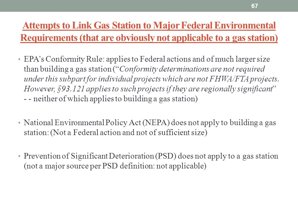 Attempts to Link Gas Station to Major Federal Environmental Requirements (that are obviously not applicable to a gas station) EPAs Conformity Rule: ap