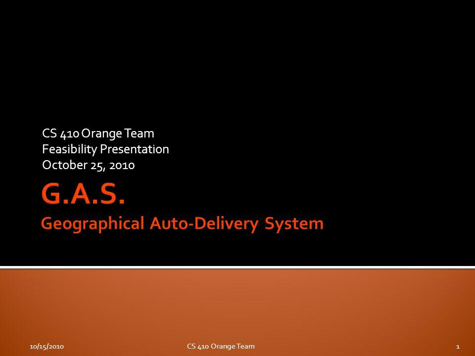 G.A.S. 10/15/2010CS 410 Orange Team12