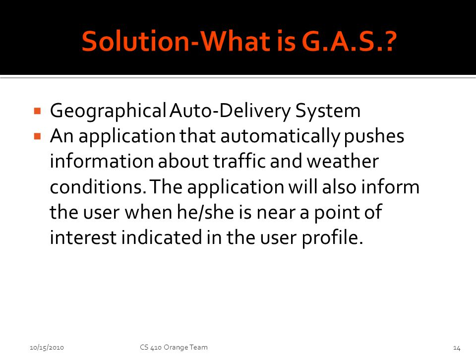 Geographical Auto-Delivery System An application that automatically pushes information about traffic and weather conditions.