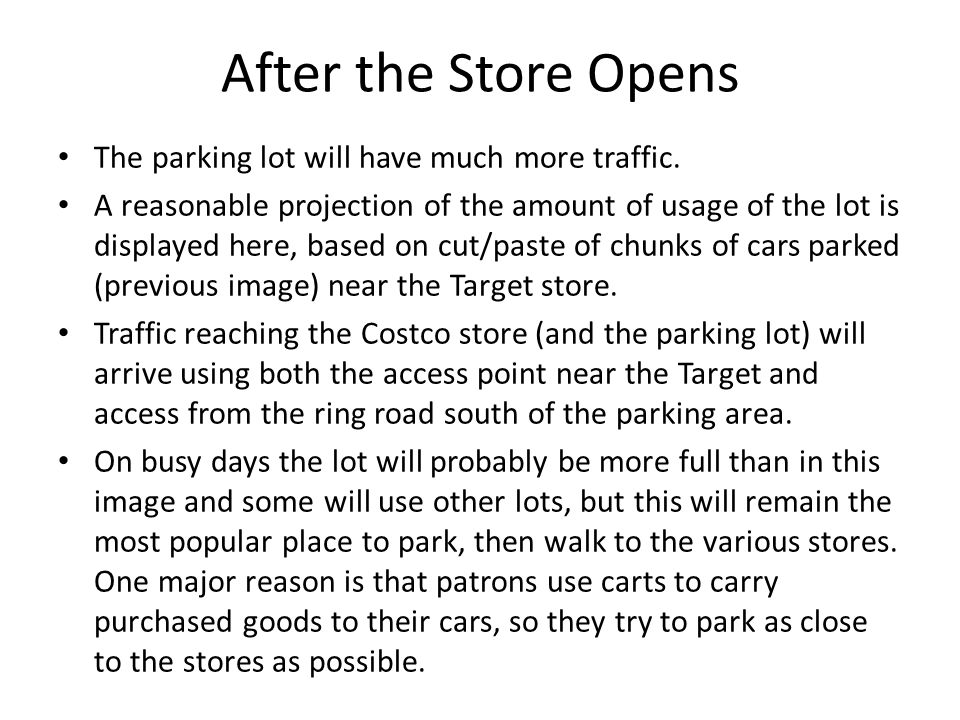 After the Store Opens The parking lot will have much more traffic.