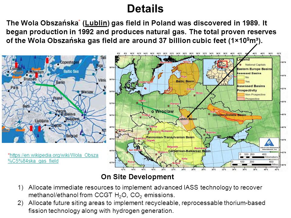 o Wroclaw The Wola Obszańska * (Lublin) gas field in Poland was discovered in 1989.