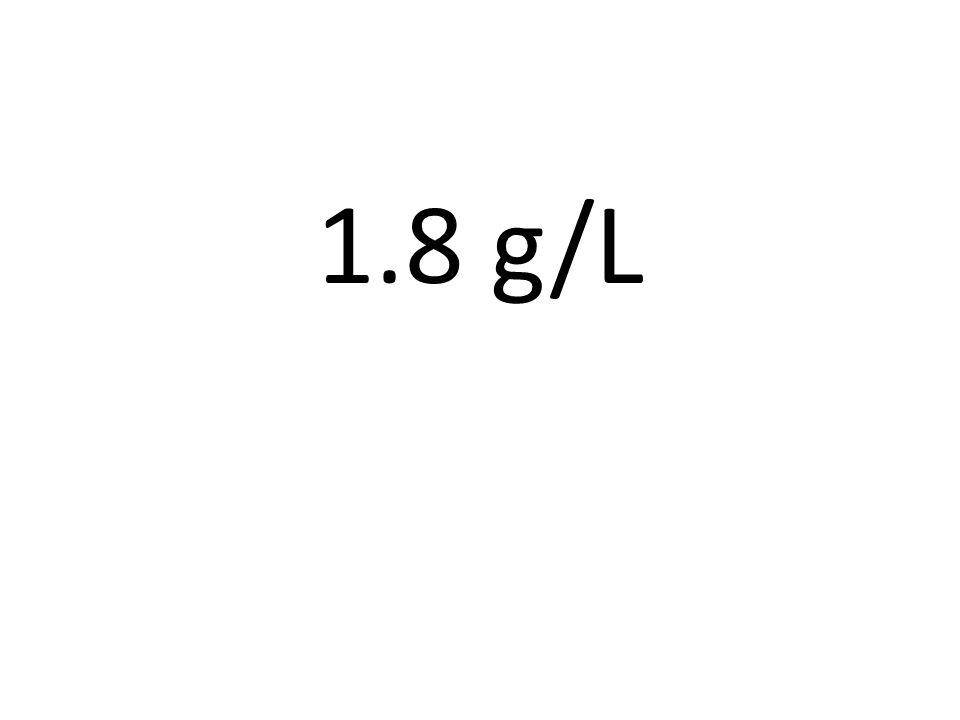 1.8 g/L
