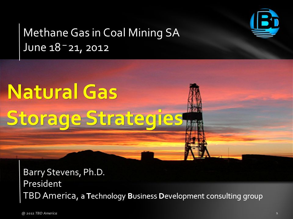 Methane Gas in Coal Mining SA June 18 – 21, 2012 Barry Stevens, Ph.D.