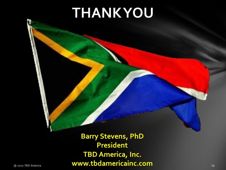 Barry Stevens, PhD President TBD America, Inc.