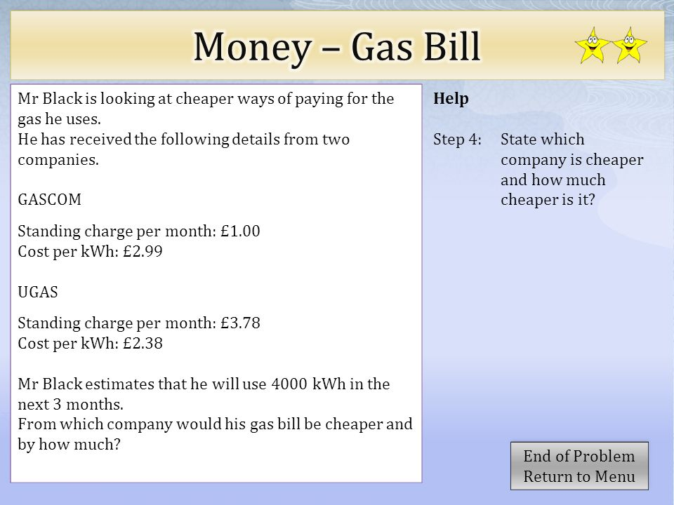 Help Step 4: State which company is cheaper and how much cheaper is it.