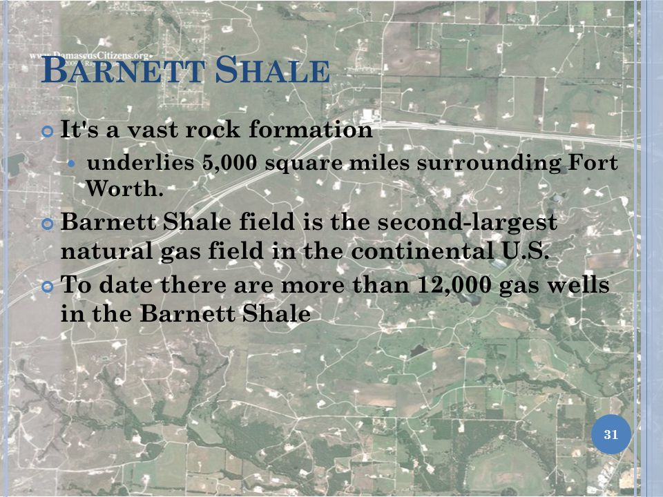 B ARNETT S HALE It s a vast rock formation underlies 5,000 square miles surrounding Fort Worth.