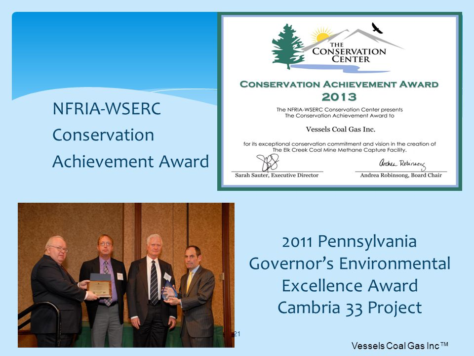 NFRIA-WSERC Conservation Achievement Award Pennsylvania Governors Environmental Excellence Award Cambria 33 Project Vessels Coal Gas Inc