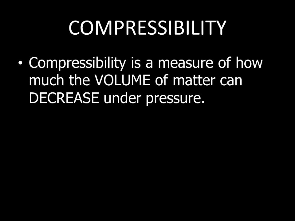 COMPRESSIBILITY OF GASES According to the KMT gas particles are so SMALL in relation to the distances between them that their individual volumes are virtually insignificant.