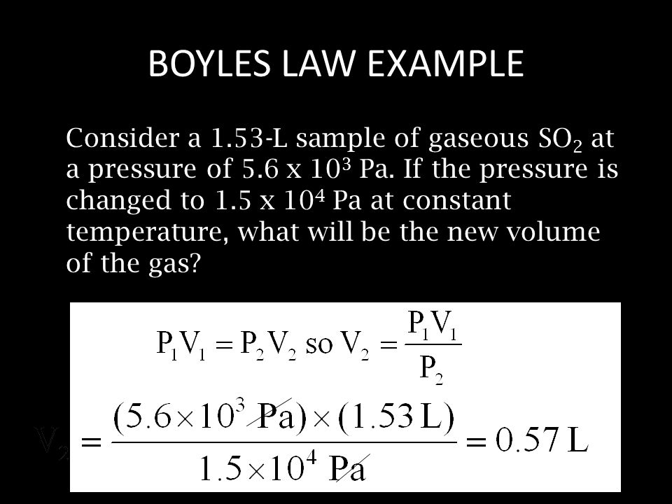 Consider a 1.53-L sample of gaseous SO 2 at a pressure of 5.6 x 10 3 Pa. If the pressure is changed to 1.5 x 10 4 Pa at constant temperature, what wil