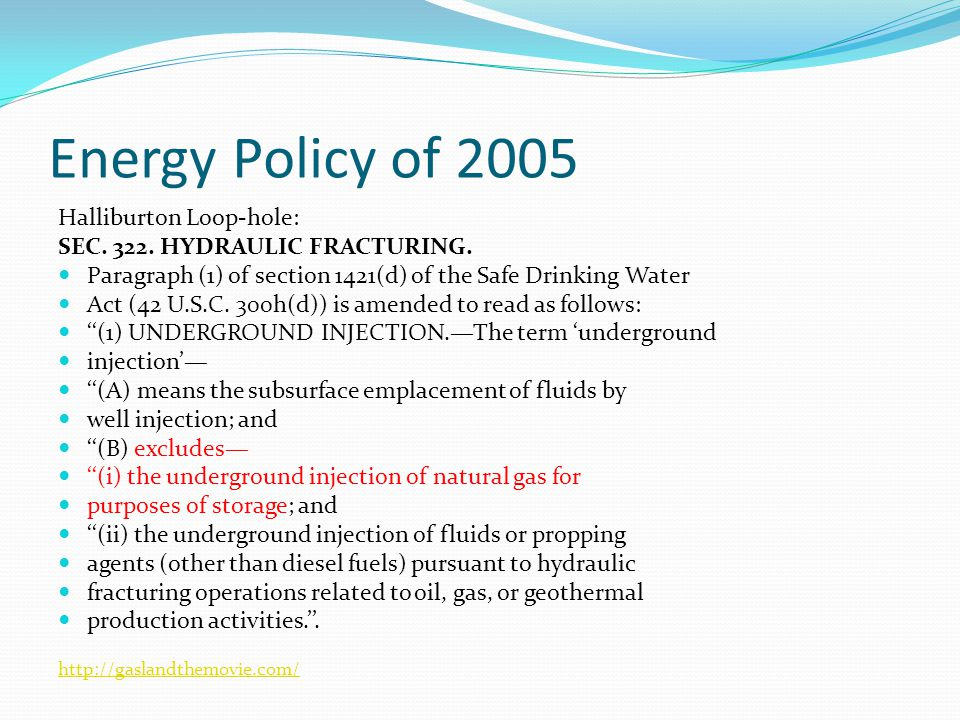 Energy Policy of 2005 Halliburton Loop-hole: SEC. 322.