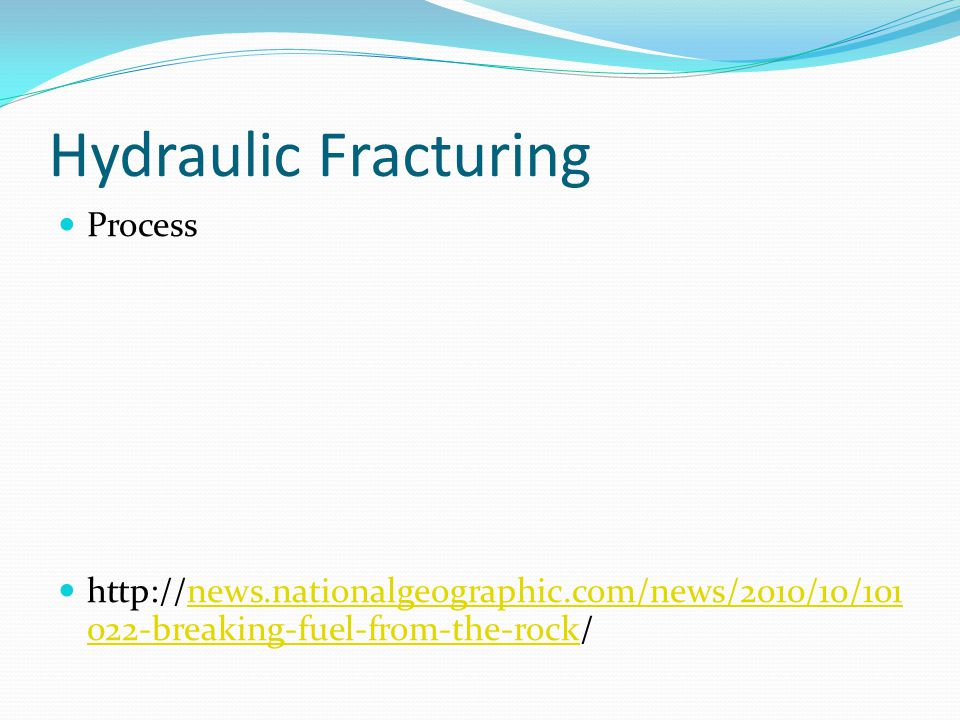 Hydraulic Fracturing Process breaking-fuel-from-the-rock/news.nationalgeographic.com/news/2010/10/ breaking-fuel-from-the-rock