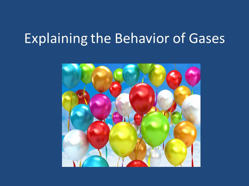 Explaining the Behavior of Gases