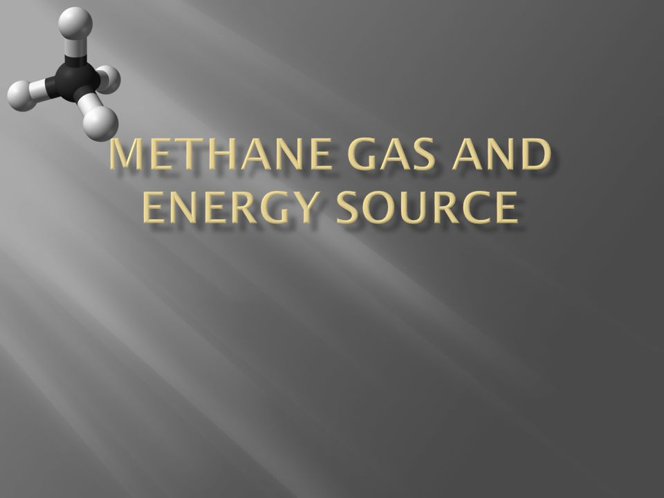 Methane is 87% gas by volume.It is an energy source for the planet and it is environmental.