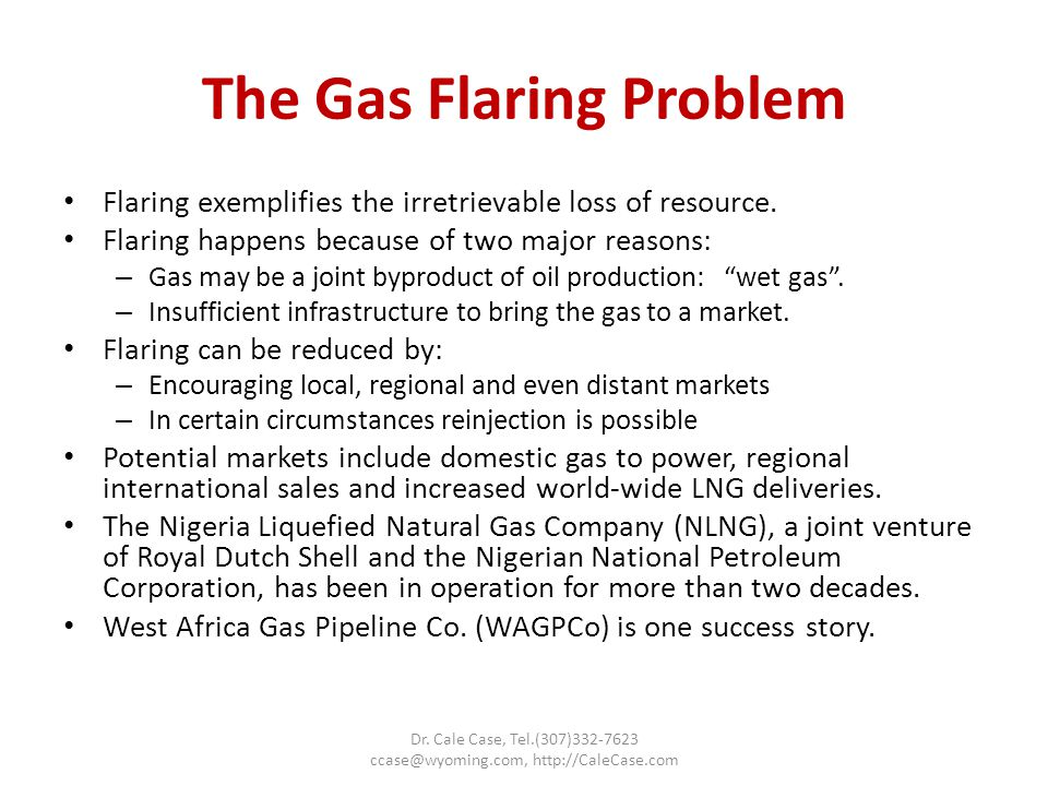 The Gas Flaring Problem Flaring exemplifies the irretrievable loss of resource.