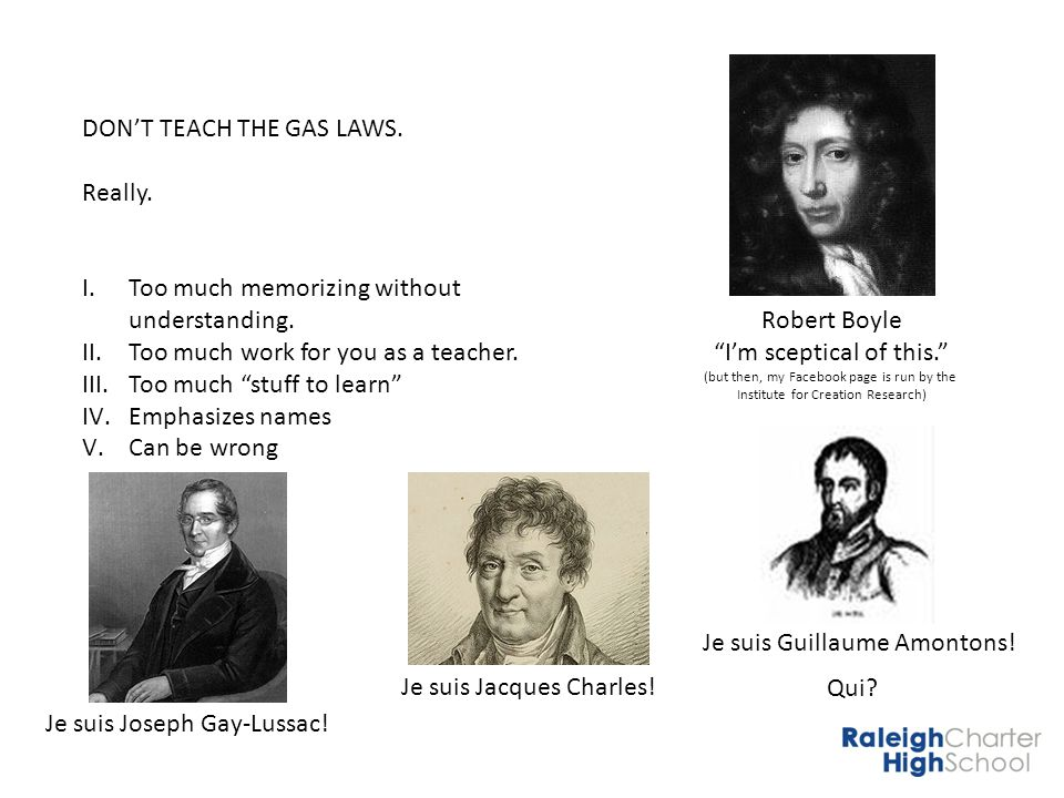 DONT TEACH THE GAS LAWS. Really. I.Too much memorizing without understanding.