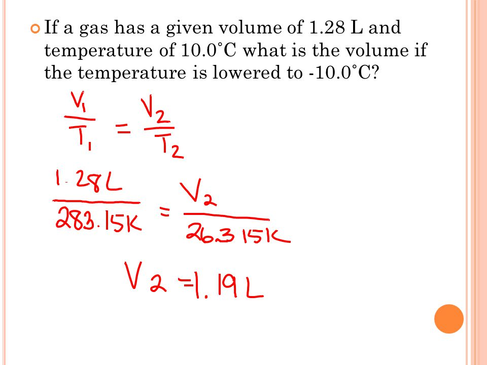 If a gas has a given volume of 1.28 L and temperature of 10.0˚C what is the volume if the temperature is lowered to -10.0˚C?