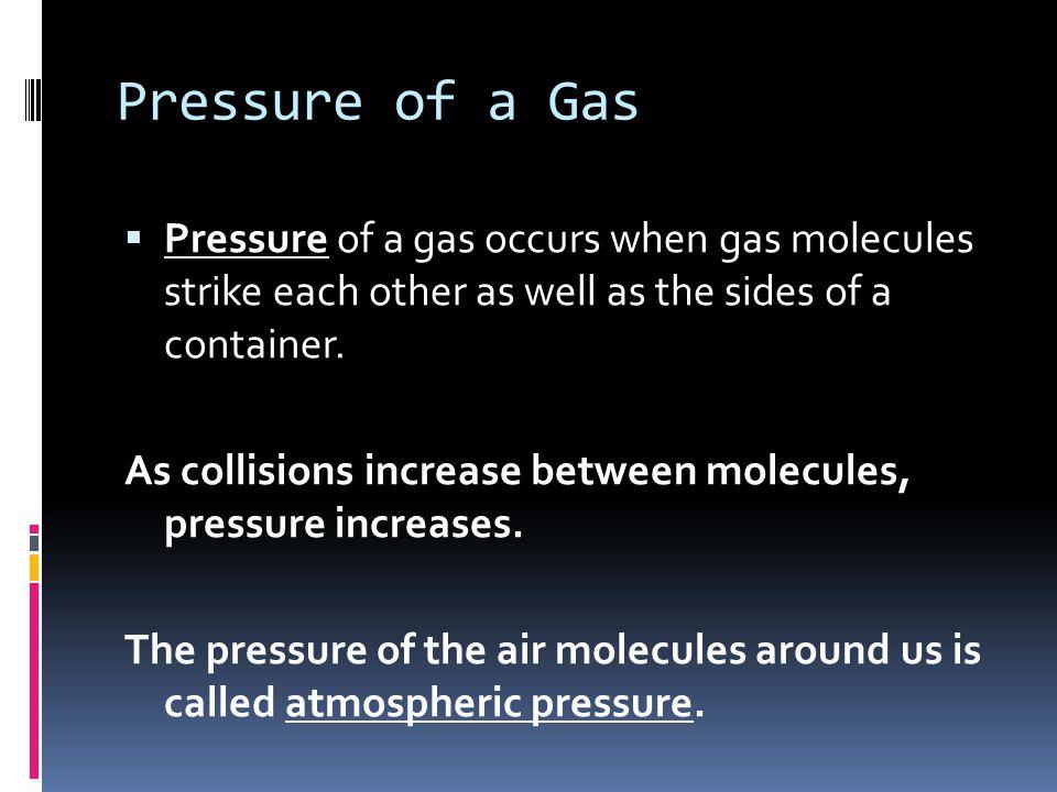True or False: Increasing the moles of a gas increases the pressure. 1. True 2. False