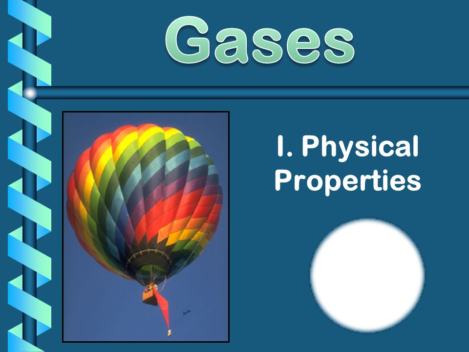Gases IV. Two More Laws: Daltons Law & Grahams Law