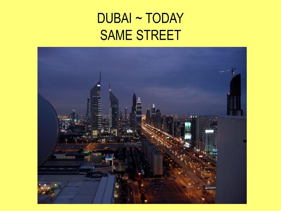 DUBAI ~ TODAY SAME STREET
