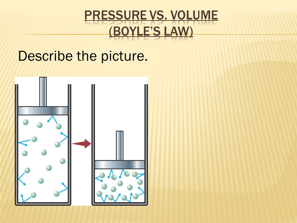 Temperature and pressure are directly proportional: Temperature MUST be in kelvins Works only if the volume and the amount of gas are kept constant